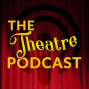Artwork for Ep1 - An Introduction to The Theatre Podcast
