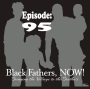 Artwork for Black Fathers, NOW! Ep: 95-The Importance of Intuition AND setting up Processes and Systems (Wisdom)