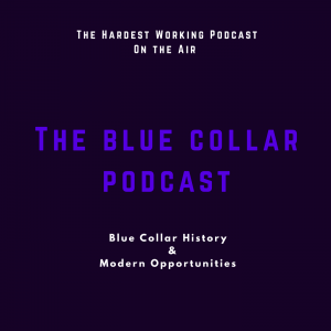 The Blue Collar Podcast