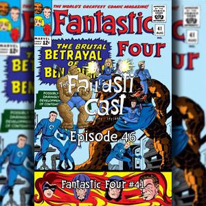 Episode 46: Fantastic Four #41 - The Brutal Betrayal Of Ben Grimm