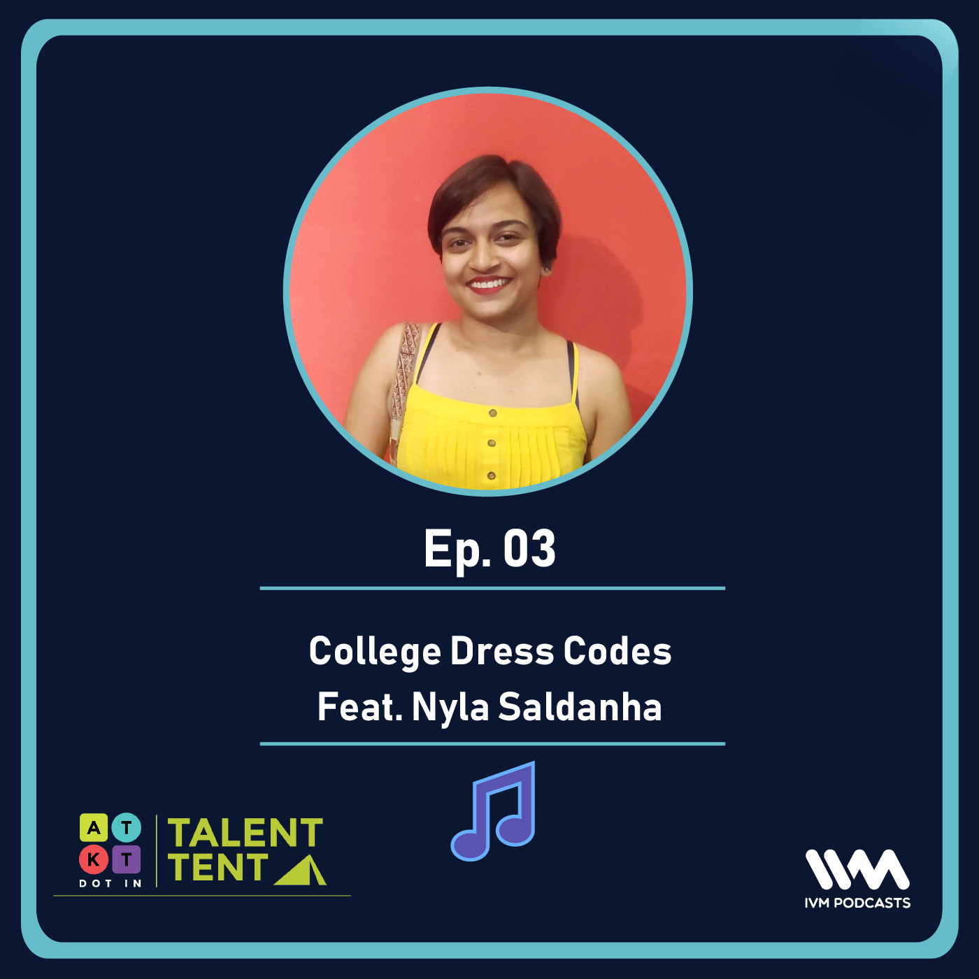 Ep. 03: College Dress Codes Feat. Nyla Saldanha