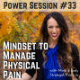 Artwork for Power Session #33: Mindset for Managing Physical Pain