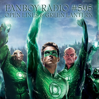 Fanboy Radio #595 - June Open Lines & Green Lantern