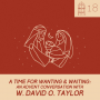 Artwork for #18- A Time for Wanting and Waiting: an Advent conversation with W. David O. Taylor