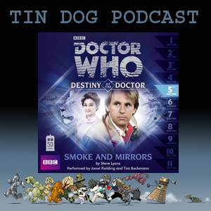 TDP 325: Destiny of the Doctors 5 Smoke and Mirrors