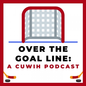 Over the Goal Line: A CUWIH Podcast