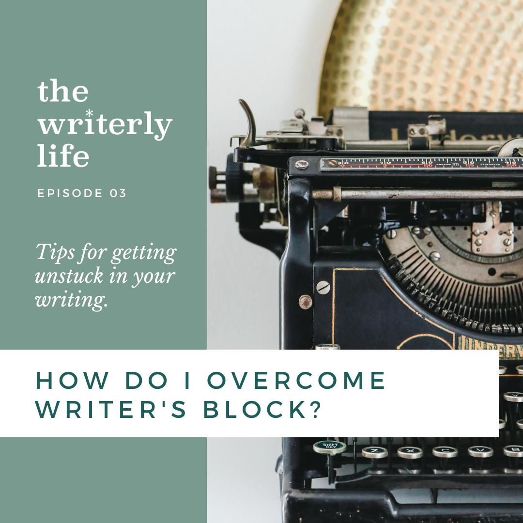 How Do I Overcome Writer's Block? When writer's block strikes, write through.