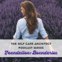 Artwork for EP 16 Self Care Architect Series, Boundaries