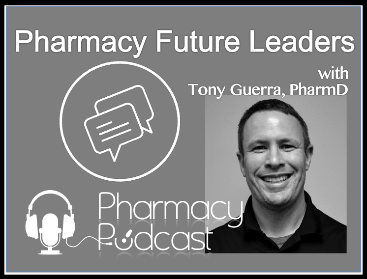 The Return of Pharmacy Future Leaders Podcast - Pharmacy Podcast Episode 338