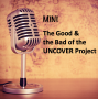 Artwork for MINI - The Good & the Bad of the UNCOVER project