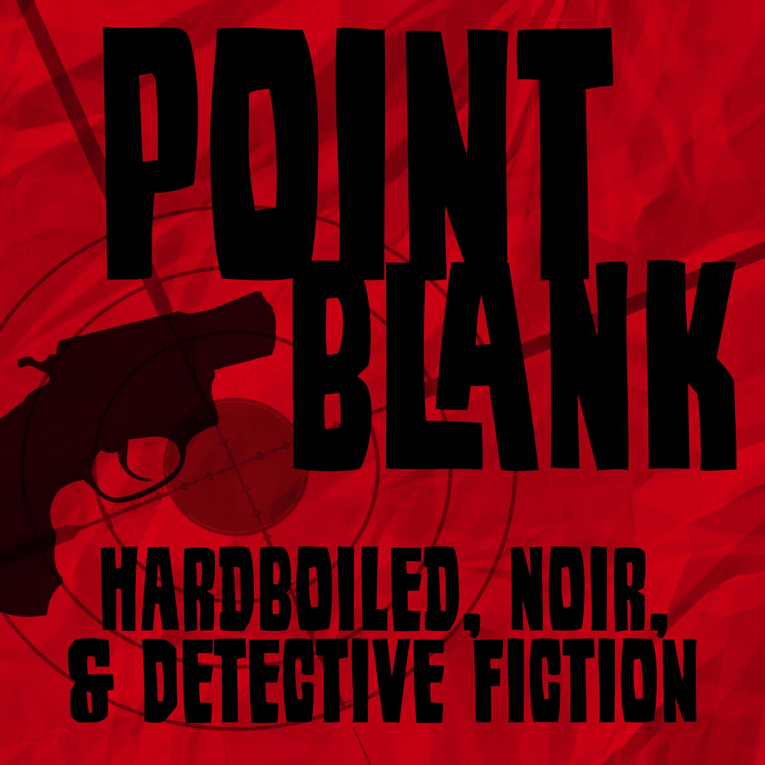 Point Blank: Hardboiled, Noir, & Detective Fiction show art