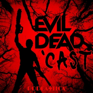 Evil Dead 'Cast: An Ash vs. Evil Dead Podcast Baby