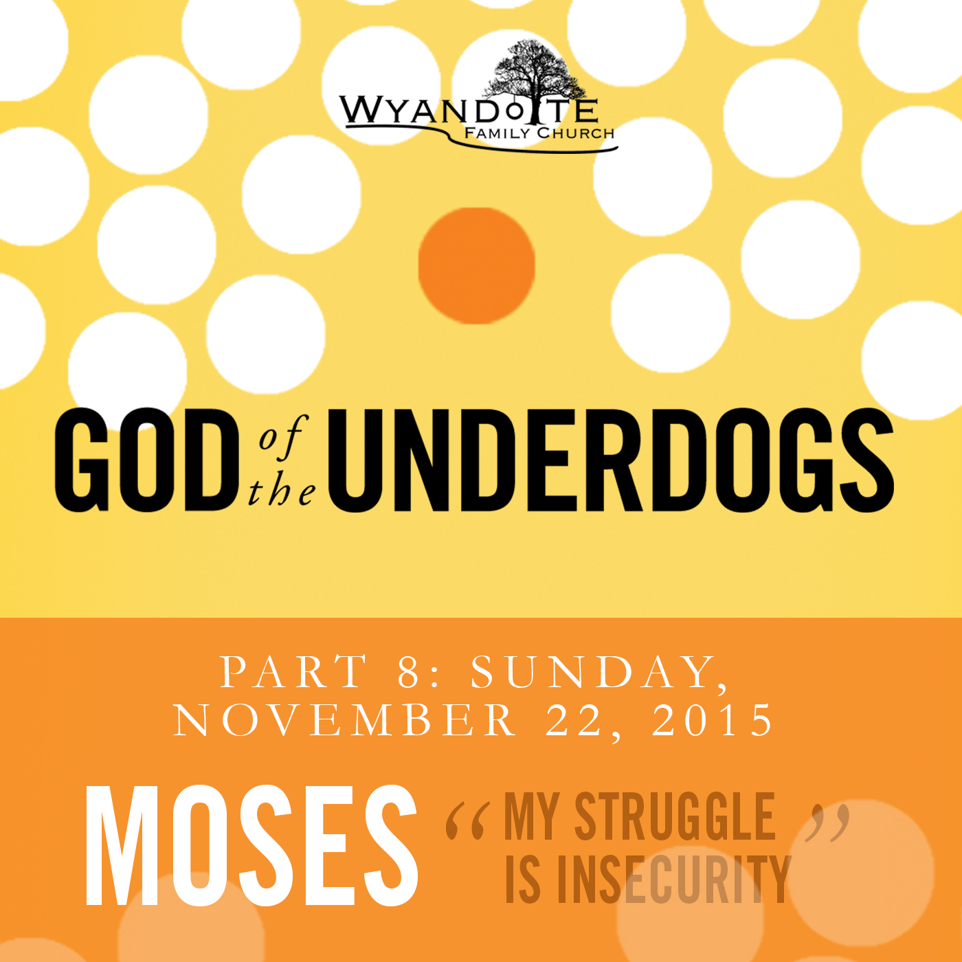 "God of the Underdogs Part 8: Moses ""My Struggle is Insecurity"""