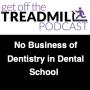 Artwork for No Business of Dentistry in Dental School