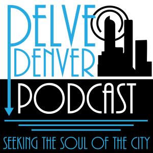 Delve Denver Podcast
