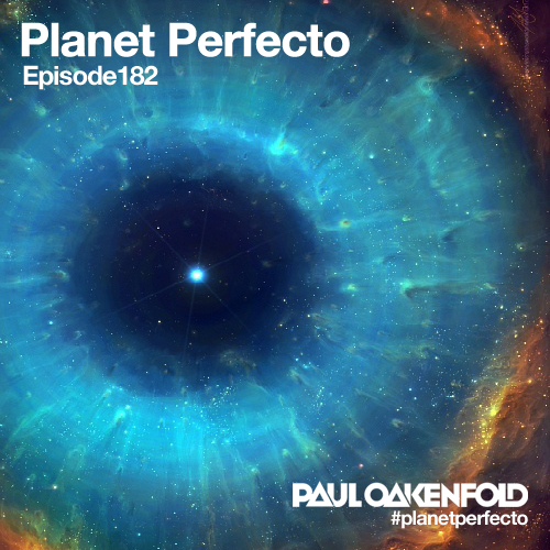 Planet Perfecto Podcast ft. Paul Oakenfold:  Episode 182