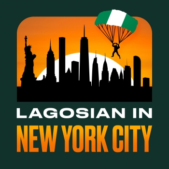 Lagosian in New York City | Libsyn Directory