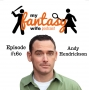 Artwork for My Fantasy Wife Ep. #160 with comedian guest ANDY HENDRICKSON!
