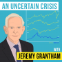 Artwork for Jeremy Grantham – An Uncertain Crisis - [Invest Like the Best, EP.177]