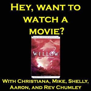 Hey, want to watch a Movie? #3: Willow