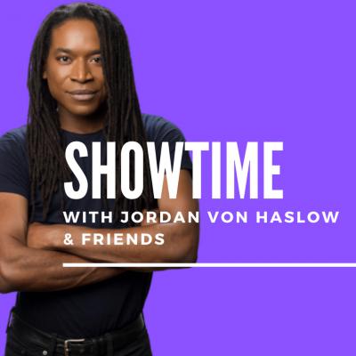 Showtime with Jordan von Haslow & Friends show image