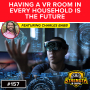 Artwork for A VR Room in Every Household is the Future feat. Charles Babb of The Geekish Network