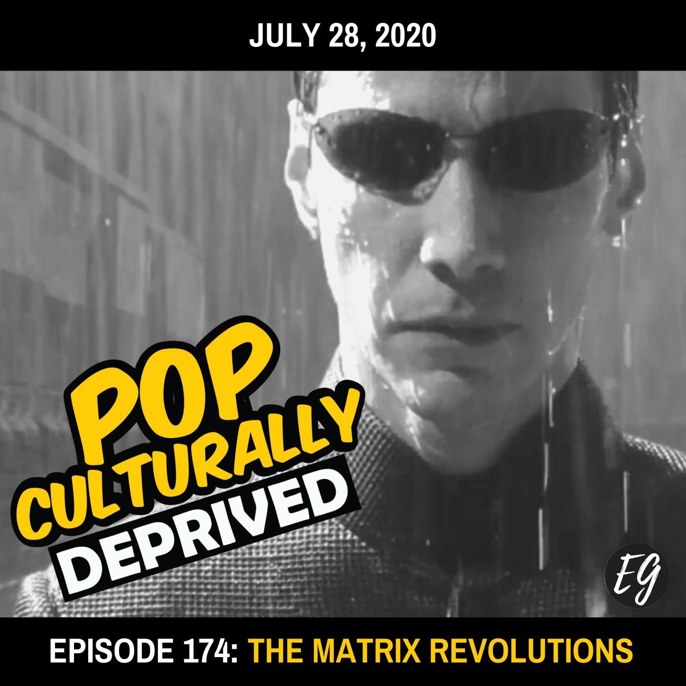 Episode 174: The Matrix Revolutions