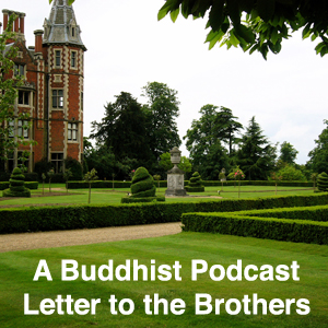 A Buddhist Podcast - Letter to the Brothers