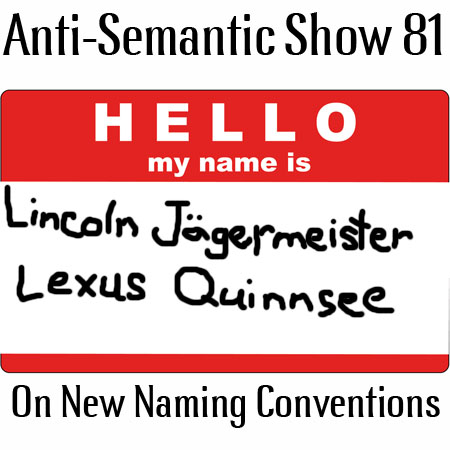 Episode 81 - On New Naming Conventions