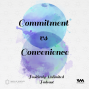 Artwork for Ep. 30: Commitment vs Convenience