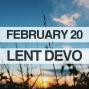 Artwork for Lenten Devotional for February 20, 2018