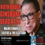 Artwork for Ruth Bader Ginsburg Dead at 87| Major Changes to SCOTUS & the Election!