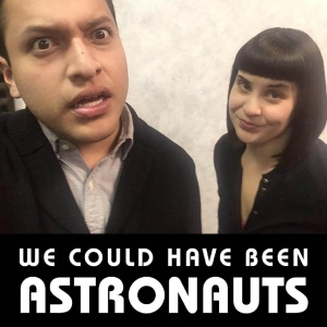 We Could Have Been Astronauts