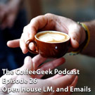CG Podcast 026 - LM Open House, Emails and a Rant!