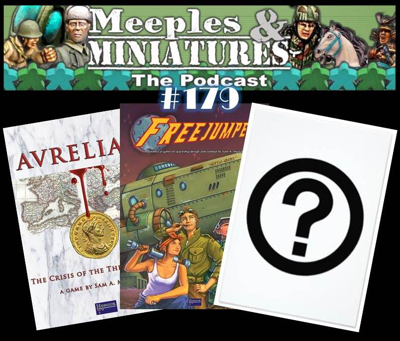 Meeples & Miniatures - Episode 179 - Aurelian, Freejumper and...?