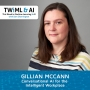 Artwork for Conversational AI for the Intelligent Workplace with Gillian McCann - TWiML Talk #167