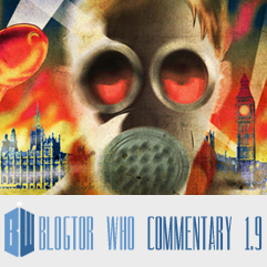 Doctor Who 1.9 - Blogtor Who Commentary