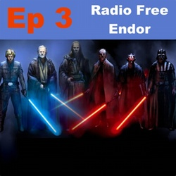 Episode 3 Radio Free Endor