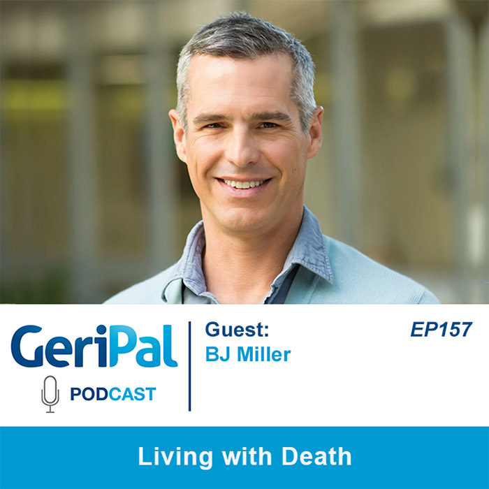 Living with Death: A Podcast with BJ Miller