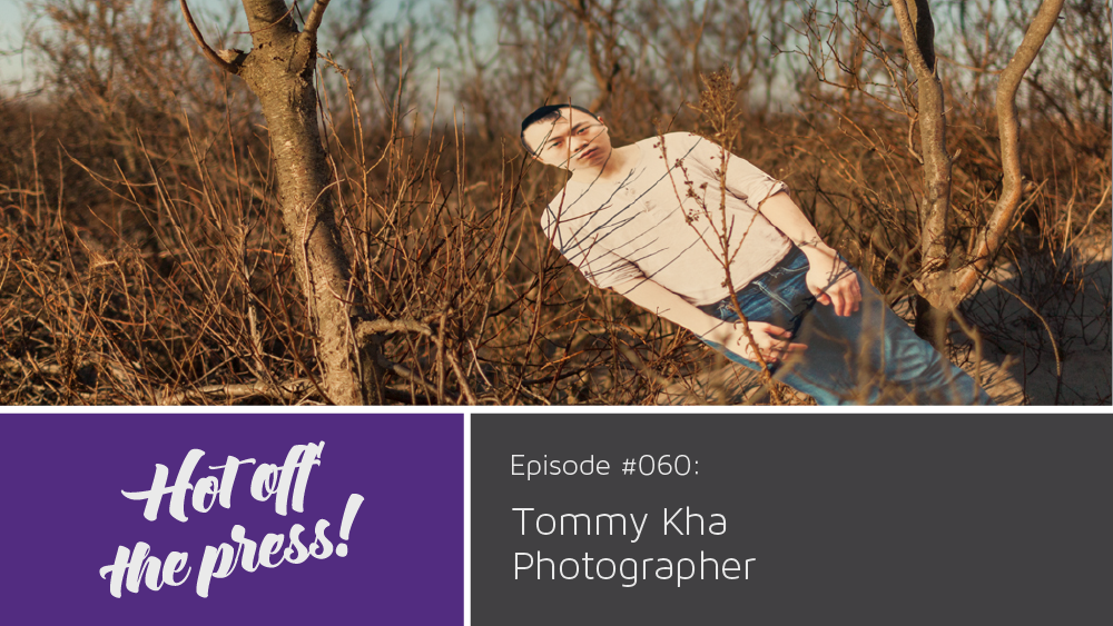 Episode #061: Tommy Kha, photographer