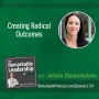 Artwork for Creating Radical Outcomes with Juliana Stancampiano