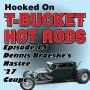 """Artwork for Episode 15 - Dennis Broeske's """"Nastee"""" 1927 T Coupe"""