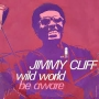 Artwork for Jimmy Cliff - Wild World - Time Warp Song of the Day