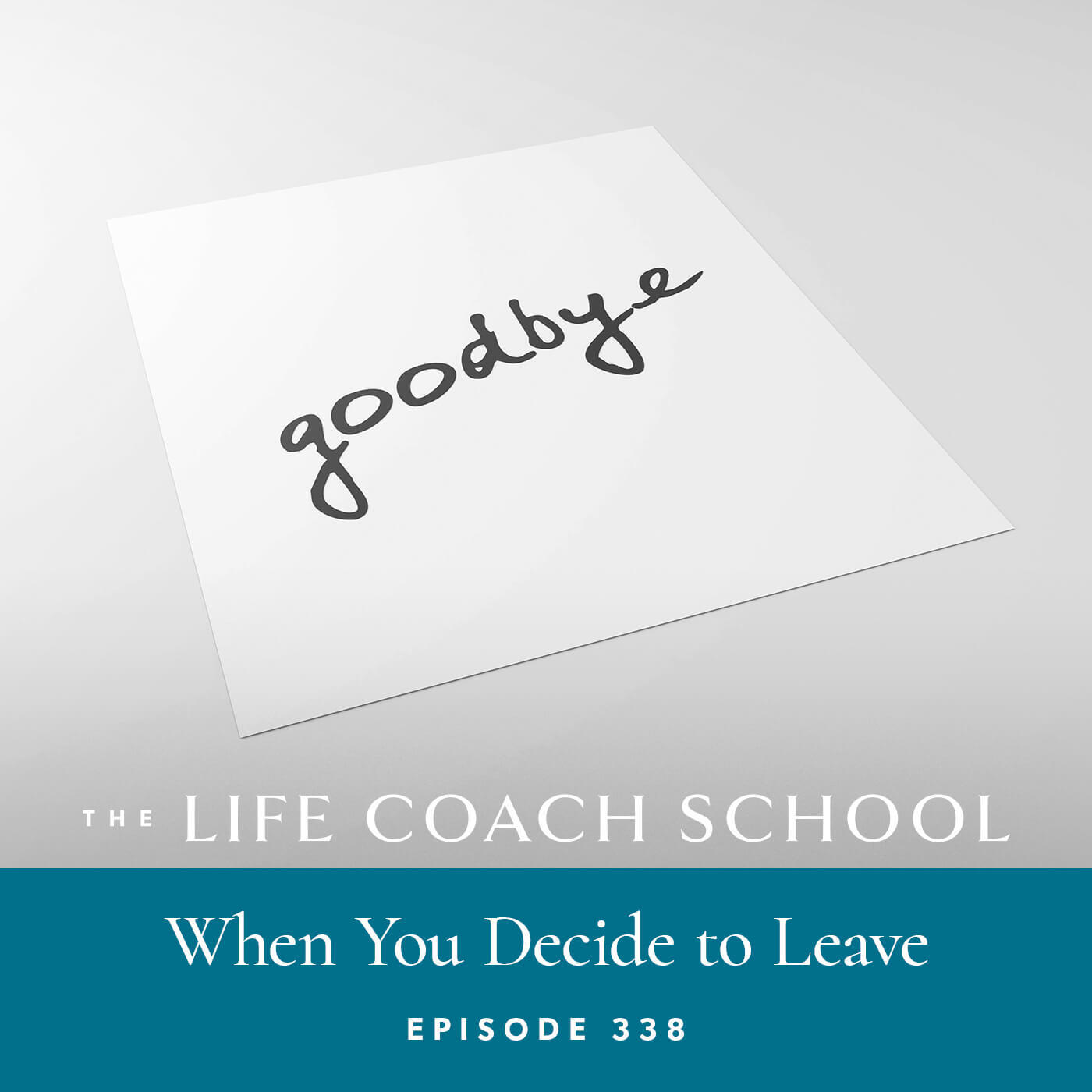 Ep #338: When You Decide to Leave