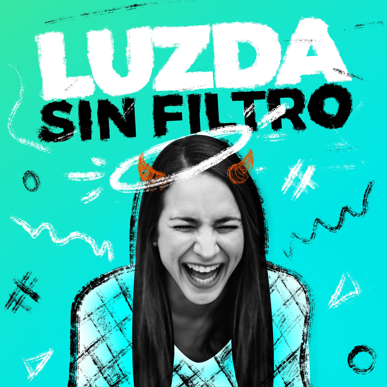 Luzda Sin Filtro Podcast