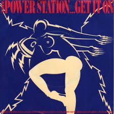 The Power Station - Get It On (Bang a Gong)- Time Warp Song of The Day