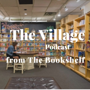 The Village Podcast from The Bookshelf