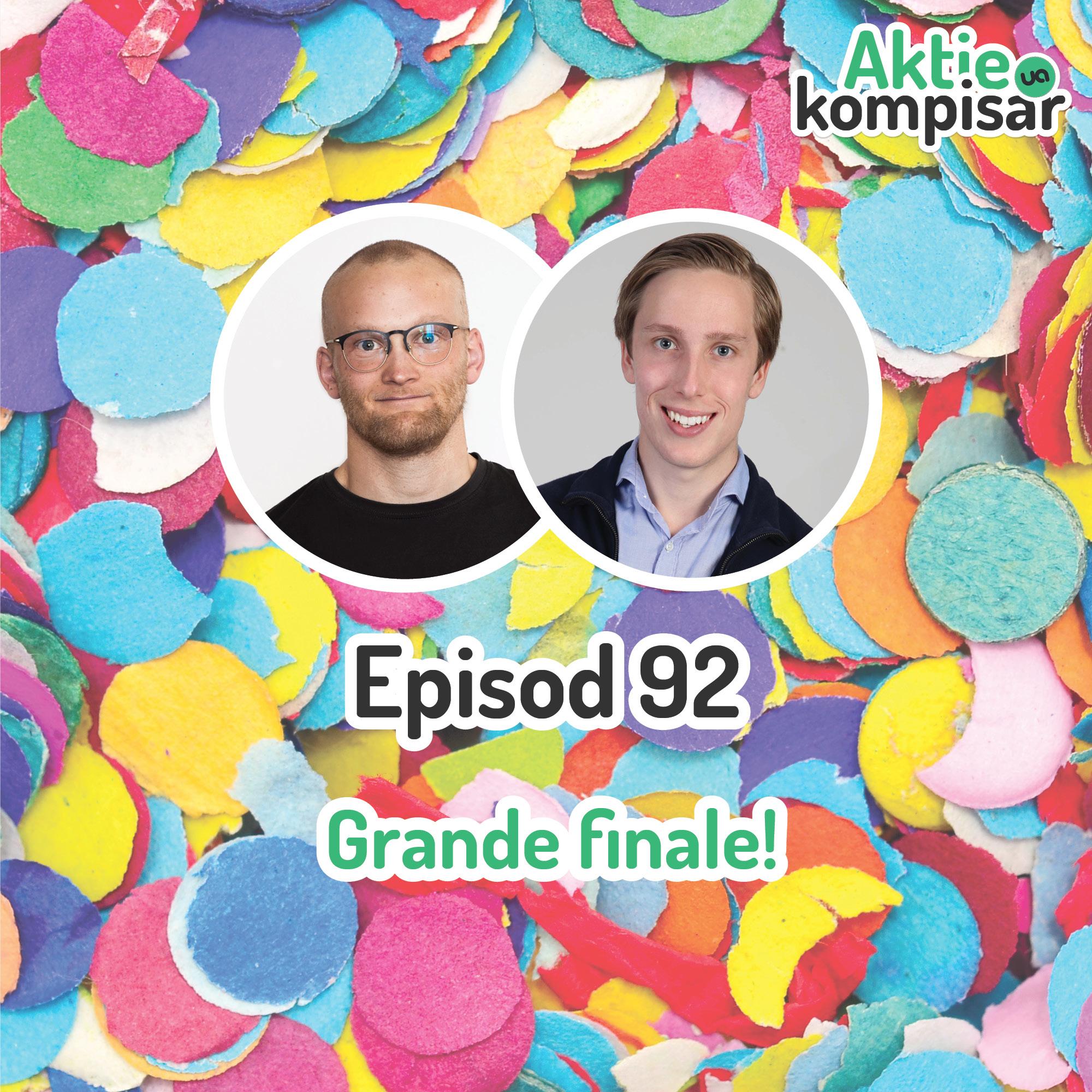 Episod 92 - Grande finale!