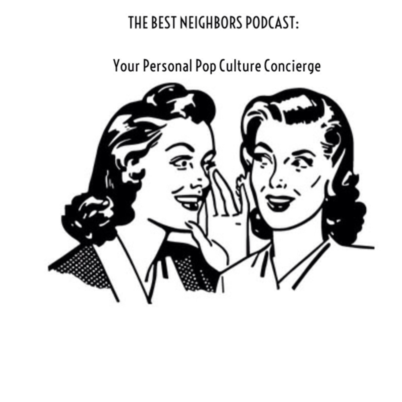 Artwork for Best Neighbors Podcast-Episode 11