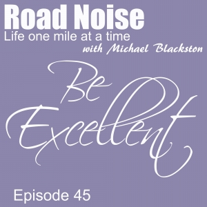 Be Excellent - RN 045